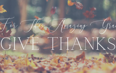 For This Amazing Grace, Give Thanks