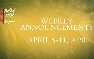 Weekly Announcements – April 5-11 2020