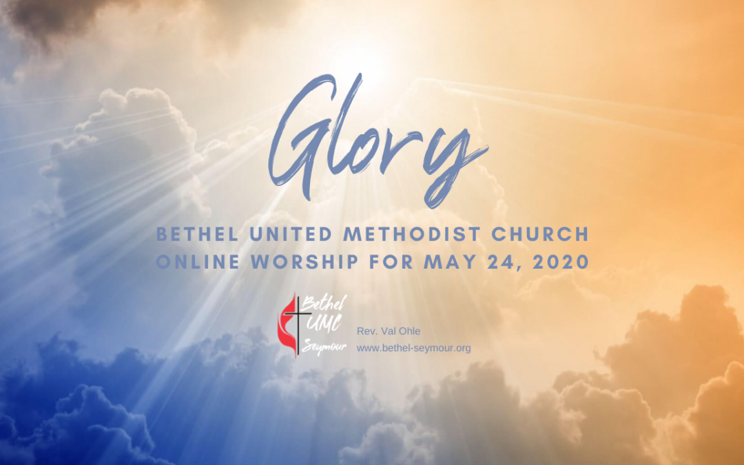 Glory – Online Worship for May 27 2020