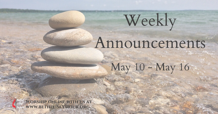 Weekly Announcements – May 10-16 2020