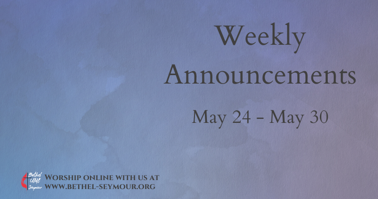 Weekly Announcements – May 24-30 2020