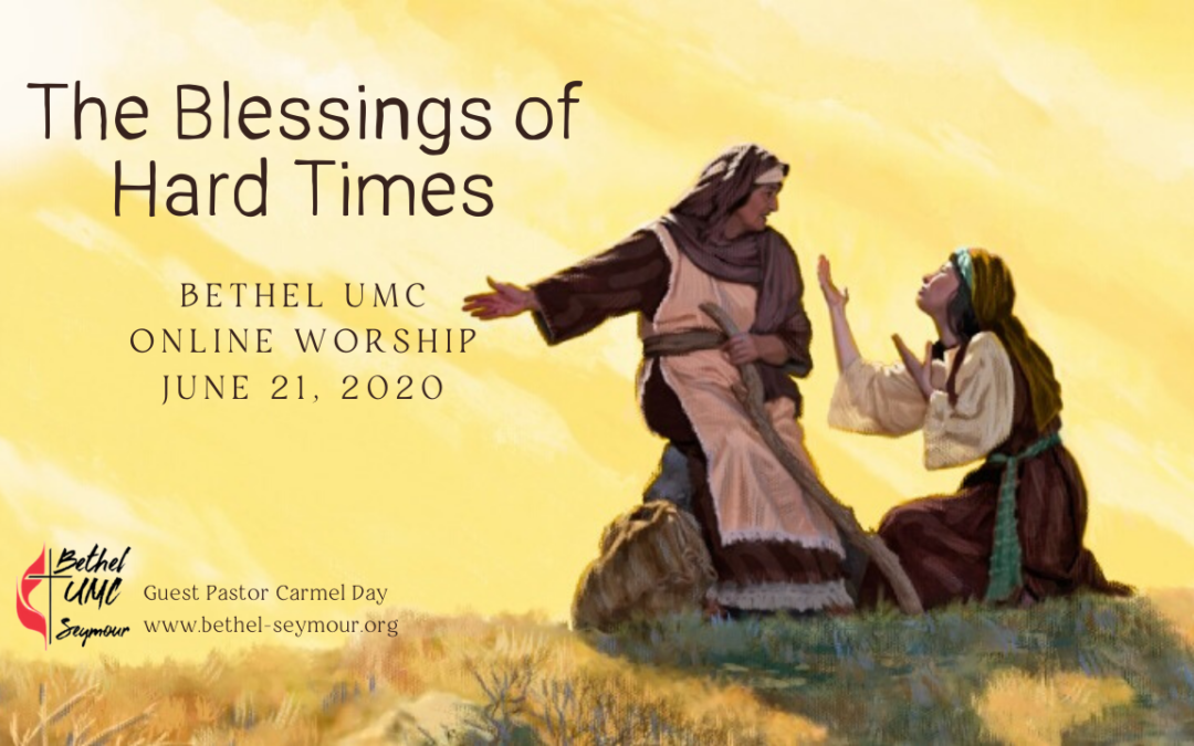 Hard Times – Bethel Online Worship June 21 2020