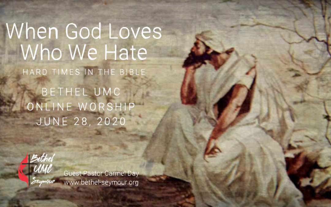 When God Loves Who We Hate – Bethel Online Worship June 28 2020